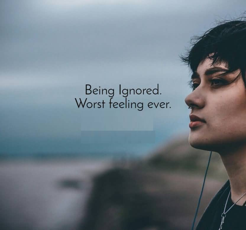 Feeling of being ignored