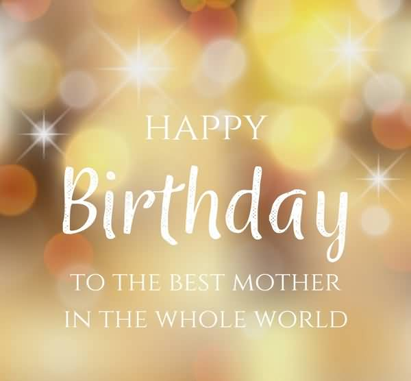 30 Best Birthday Wishes For Mother To Make Her Feel