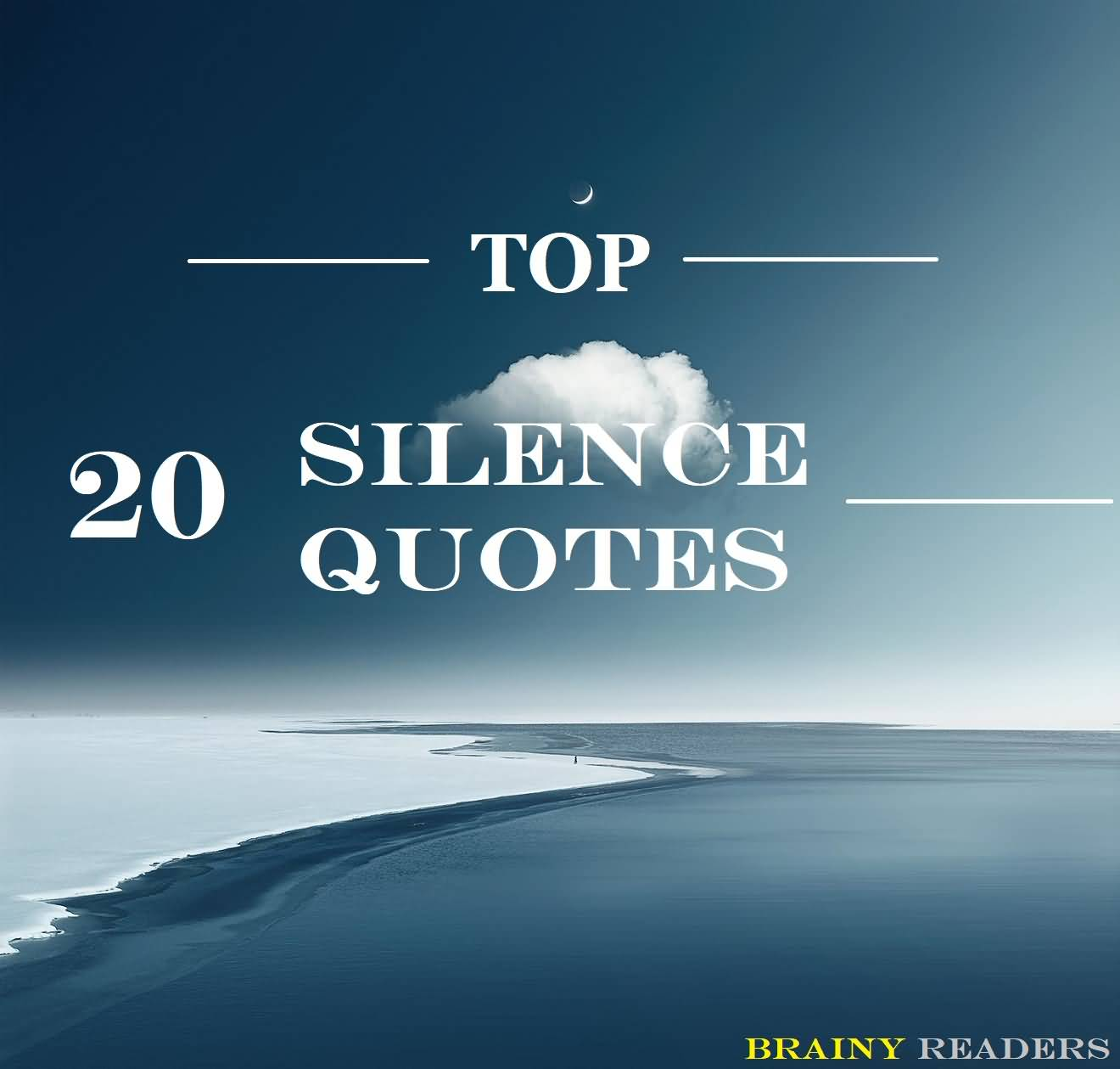 20 Silence Quotes Which Say The Deepest Thing Of Life Brainy Readers